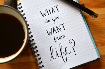 What do you want from life? Life Coaching